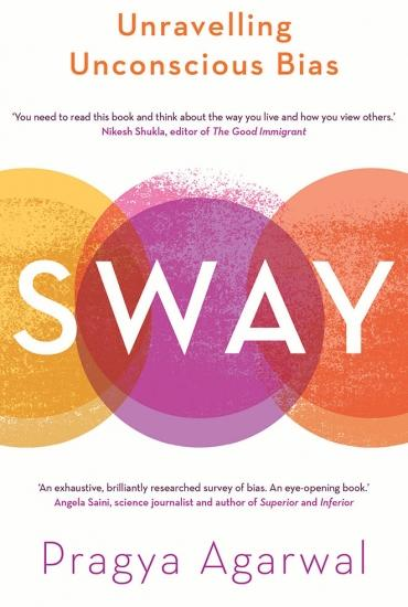 Sway: The Science of Unconscious Bias – Dr Pragya Agarwal In conversation with Dr Laura Kilby
