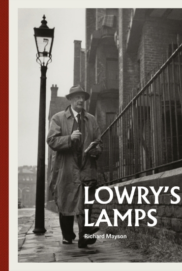 Lowry's Lamps - Richard Mayson in conversation with Julian Spalding